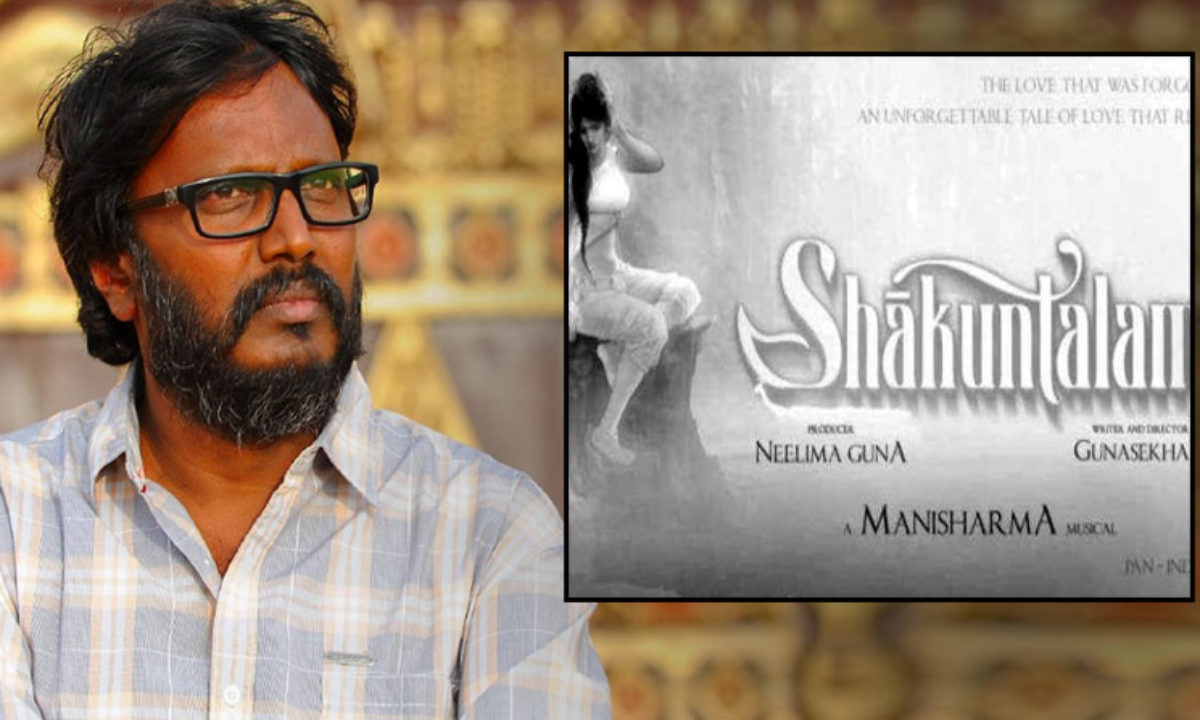 Do you know why there is both fear and craze over Shakuntalam taken by Gunasekhar ..?